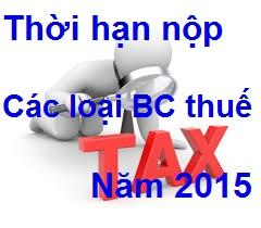 thoi han nop cac loai bao cao thue nam 2015 Thời hạn nộp thuế quý 1, 2, 3, 4 năm 2015