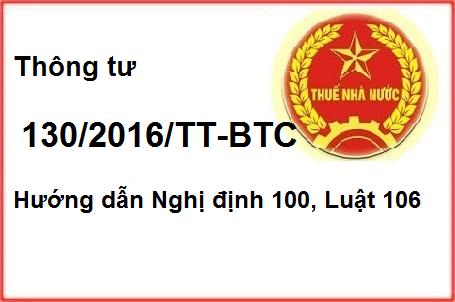 thong tu 130 2016 tt btc huong dan nghi dinh 100 luat 106 Thông tư 130/2016/TT BTC hướng dẫn thi hành luật thuế GTGT, thuế TTĐB