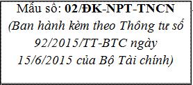 dang ky npt Mẫu 02/ĐK NPT TNCN tờ khai đăng ký người phụ thuộc