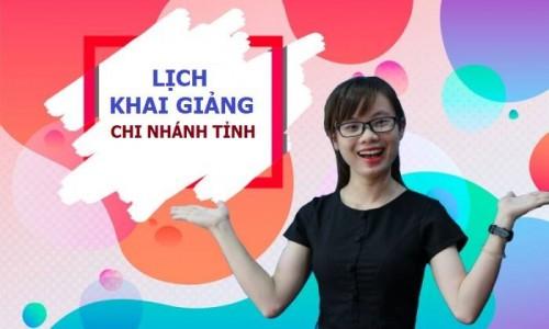 lich khai giang tinh e1535104253412 Lịch khai giảng chính thức chi nhánh tỉnh 26/8/2018
