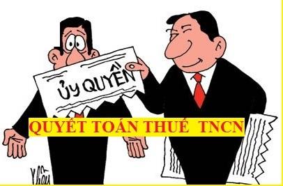 uy quyen qtt tncn Điều kiện ủy quyền quyết toán thuế TNCN 2017 mới nhất