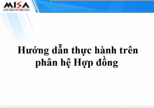 misa phan he hop dong Video hướng dẫn thực hành phân hệ hợp đồng trên Misa