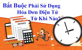 thoi diem bat buoc su dung hoa don dien tu Thời điểm bắt buộc sử dụng hóa đơn điện tử ngày nào?