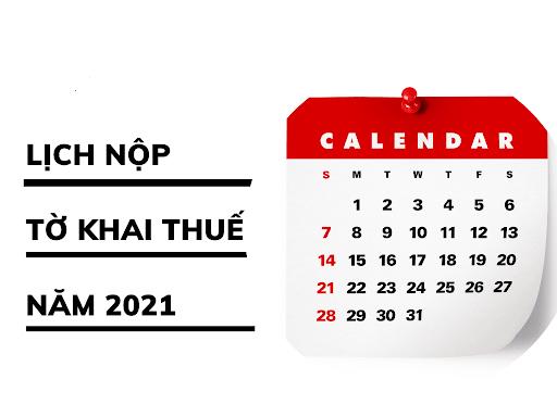 lich nop thue 2021 1 Thời hạn nộp các loại báo cáo thuế 2021 đầy đủ nhất
